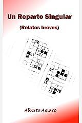 Un Reparto Singular: (Relatos breves) (Spanish Edition) Kindle Edition