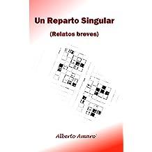 Un Reparto Singular: (Relatos breves) (Spanish Edition) Sep 2, 2015