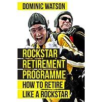 Rockstar Retirement Programme: How To Retire Like A Rockstar