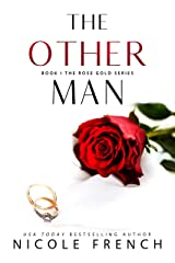 The Other Man: A forbidden billionaire romance (Rose Gold Book 1) Kindle Edition