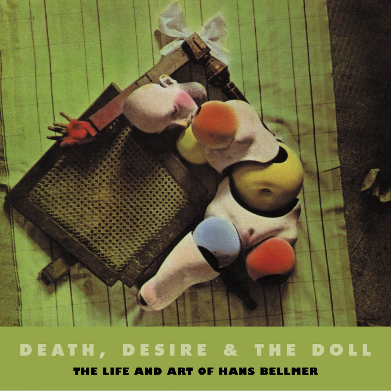 Death, Desire, and the Doll: The Life and Art of Hans Bellmer: Peter ...