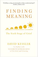 Finding Meaning: The Sixth Stage of Grief Kindle Edition