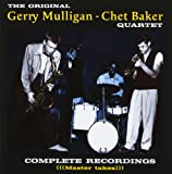 Gerry Mulligan-Chet Baker Original Quartet: Complete Recordings (Master takes)