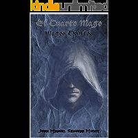 Magos Ocultos: El cuarto mago (Trilogía el cuarto mago nº 1)