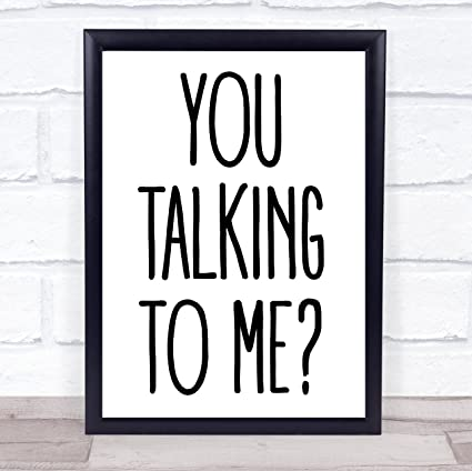 Amazoncom You Talking To Me Taxi Driver Movie Quote Wall Art Print