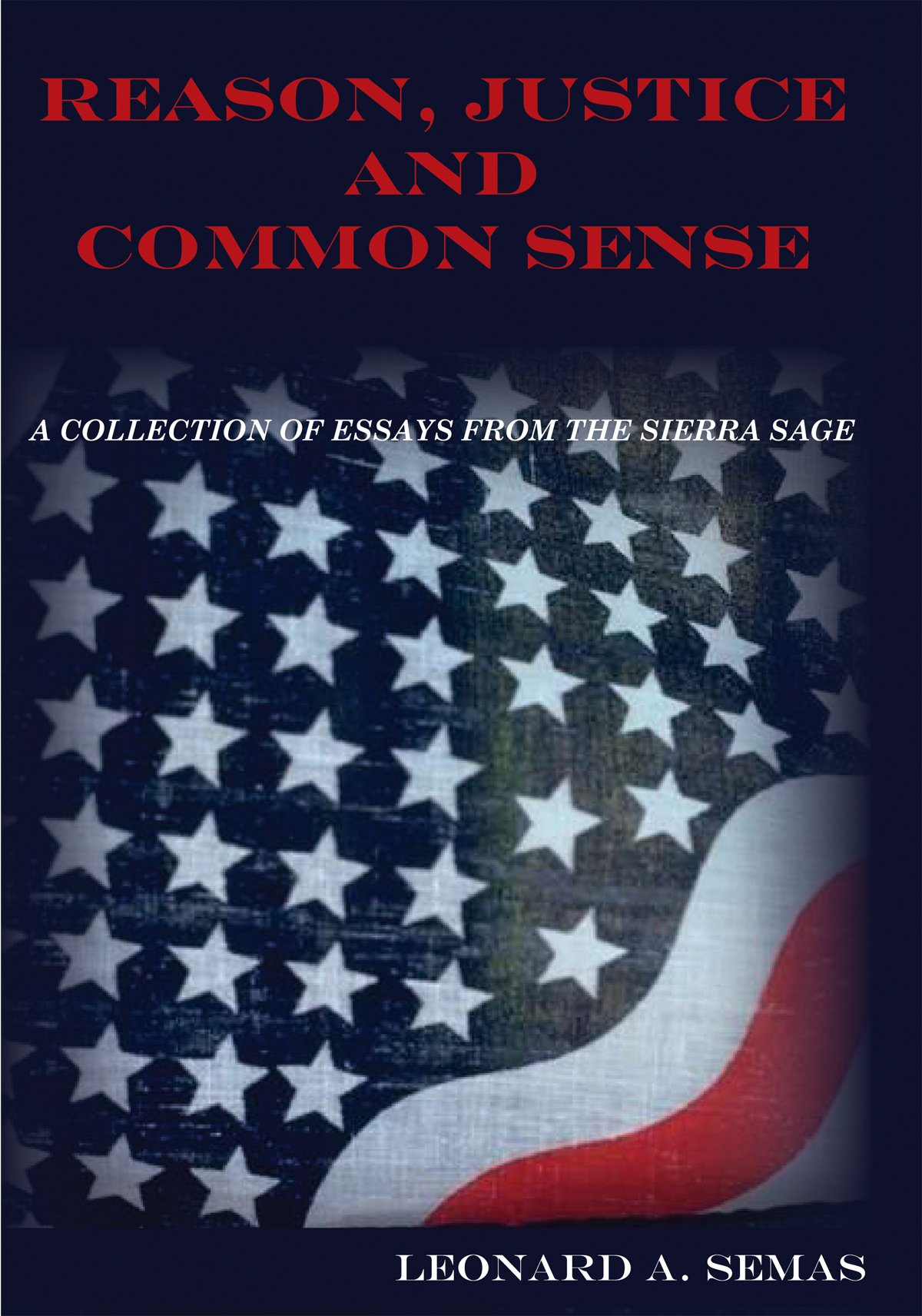 reason justice and common sense leonard a semas sierra sage reason justice and common sense leonard a semas sierra sage publishing 9789780037642 com books