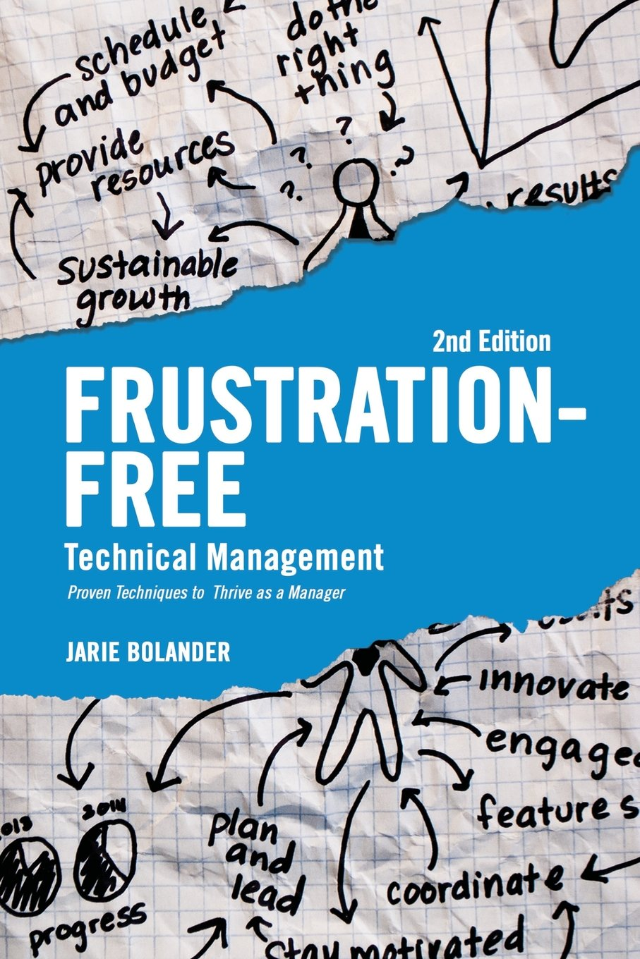 Frustration Free Technical Management: Proven Techniques to Thrive as a Manager pdf epub