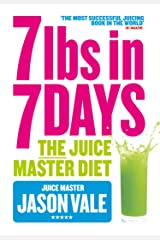 7lbs in 7 Days Super Juice Diet Kindle Edition