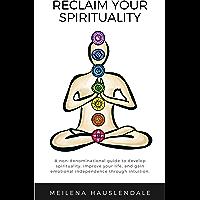 Reclaim Your Spirituality (English Edition)