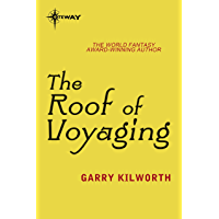 The Roof of Voyaging (English Edition)