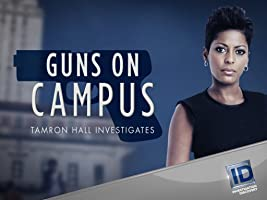 Guns on Campus Tamron Hall Investigates Season 1