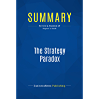 Summary: The Strategy Paradox: Review and Analysis of Raynor's Book