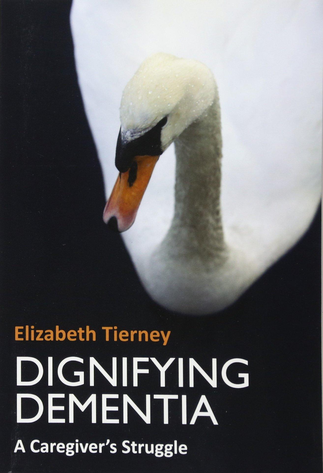 Dignifying Dementia: A Caregiver's Struggle PDF
