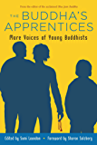 The Buddha's Apprentices: More Voices of Young Buddhists
