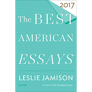 The Best American Essays 2017 (The Best American Series)