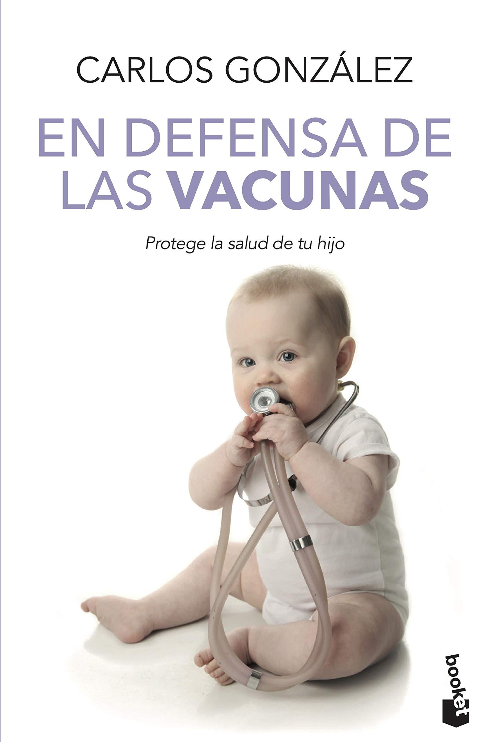 En defensa de las vacunas (Prácticos): Amazon.es: González, Carlos ...