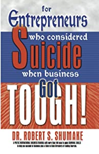 For Entrepreneurs Who Considered Suicide When Business Got Tough!