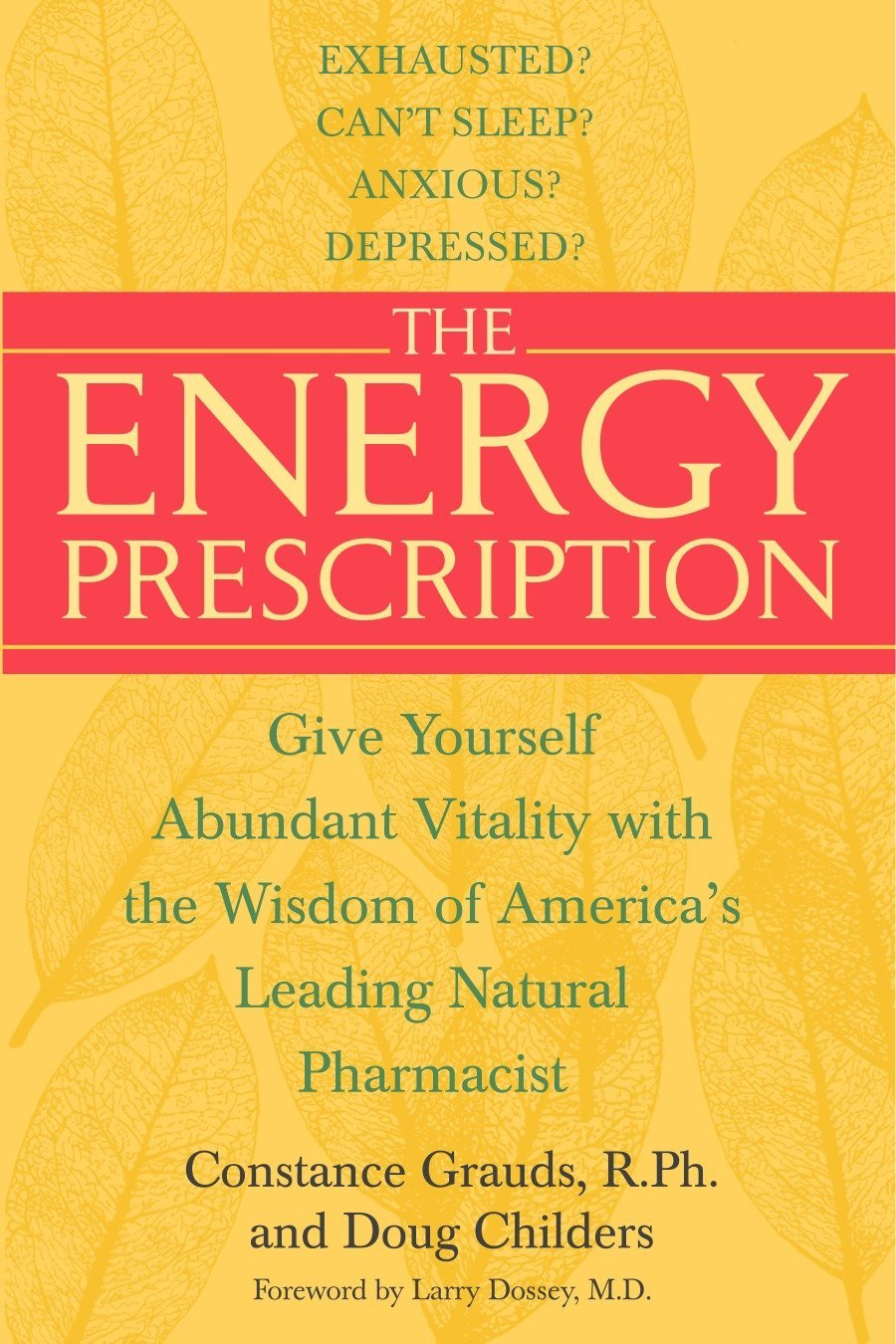 Read Online The Energy Prescription: Give Yourself Abundant Vitality with the Wisdom of America's Leading Natural Pharmacist pdf