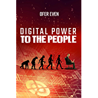 Digital Power To The People: How to fight the Corporate monster controlling your life
