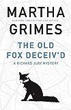 The Old Fox Deceiv'd (The Richard Jury Mysteries)