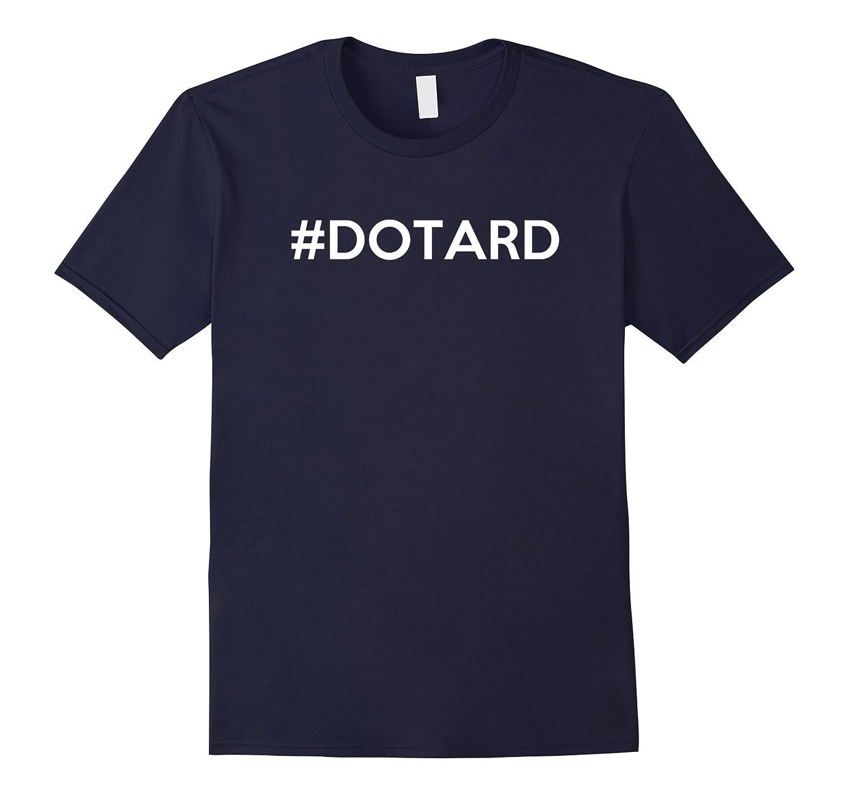 #dotard hashtag T-Shirt-FL