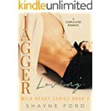 LOVING JAGGER: A Complicated Romance (WILD HEART SERIES Book 2)