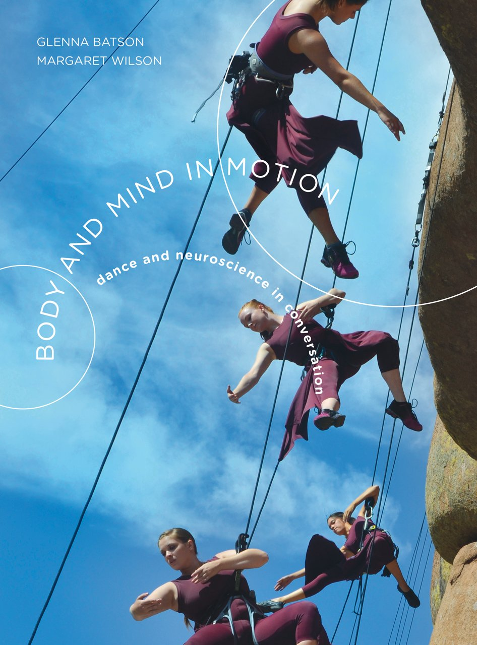 Read Online Body and Mind in Motion: Dance and Neuroscience in Conversation PDF