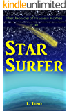 Star Surfer: The Chronicles of Thaddeus McPhee - 1st Tale