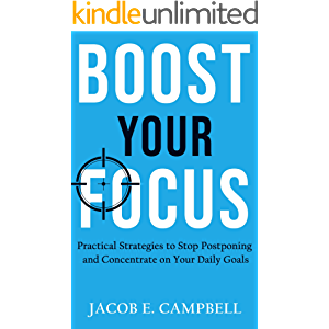 Boost Your Focus: Practical Strategies to Stop Postponing and Concentrate on Your Daily Goals