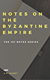 Notes on the Byzantine Empire (The 101 Notes Series)