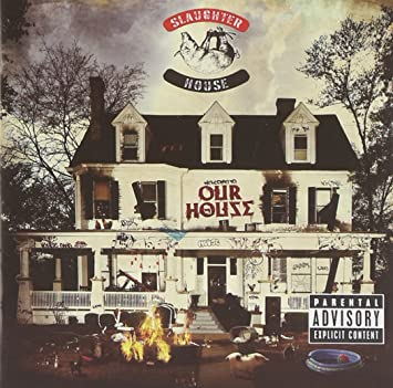 Slaughterhouse welcome to: our house [explicit] amazon. Com music.