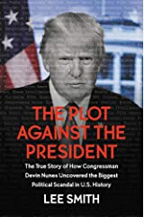 The Plot Against the President: The True Story of How Congressman Devin Nunes Uncovered the Biggest Political Scandal in U.S. History Hardcover