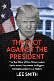 The Plot Against the President: The True Story of How Congressman Devin Nunes Uncovered the Biggest Political Scandal in US History