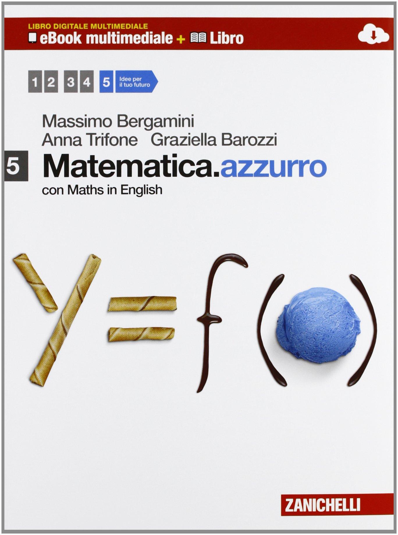 Matematica.azzurro 5 con Maths in English, libro di matematica per le scuole superiori