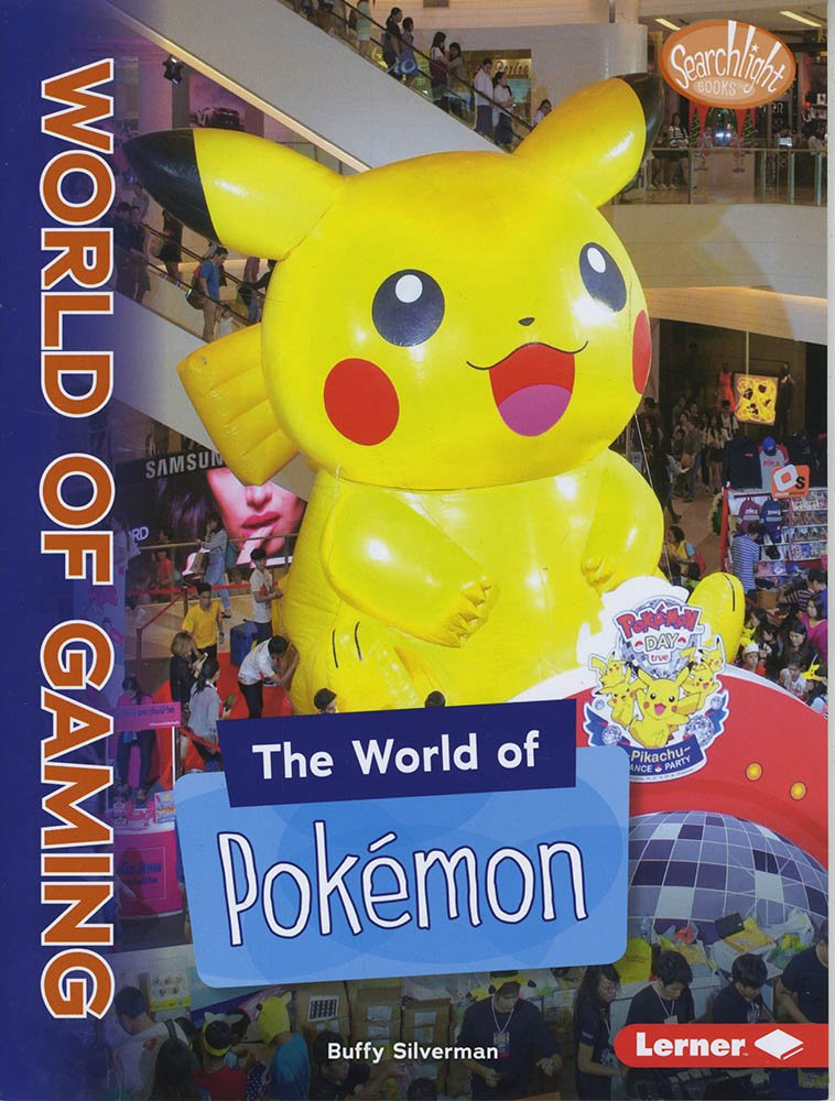 The World of Pokémon (Searchlight Books — the World of Gaming)