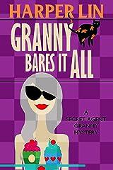 Granny Bares It All (Secret Agent Granny Book 4)