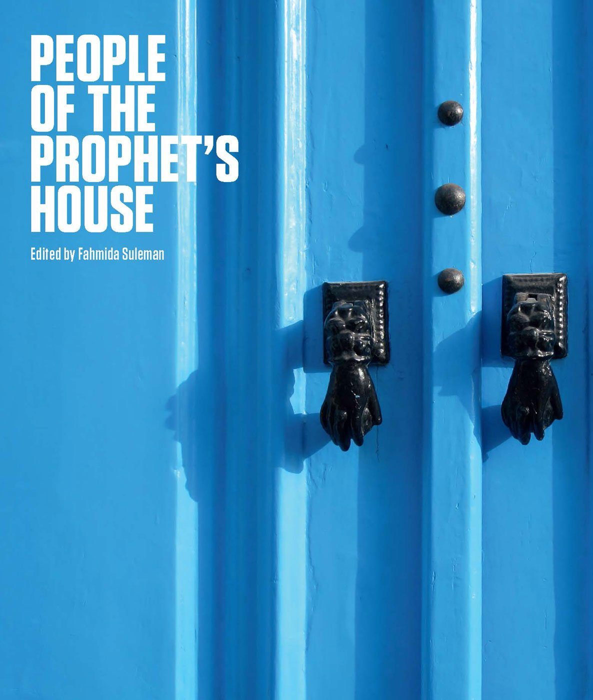 People of the Prophet's House: Artistic and Ritual Expressions of Shi'i Islam by Azimuth Editions