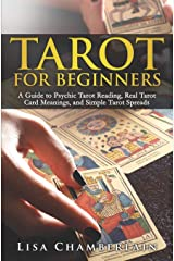 Tarot for Beginners: A Guide to Psychic Tarot Reading, Real Tarot Card Meanings, and Simple Tarot Spreads Paperback