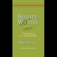 Smart Words: Vocabulary for the Erudite (English Edition)