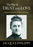The Way of Trust and Love: A Retreat Guided by St. Therese of Lisieux