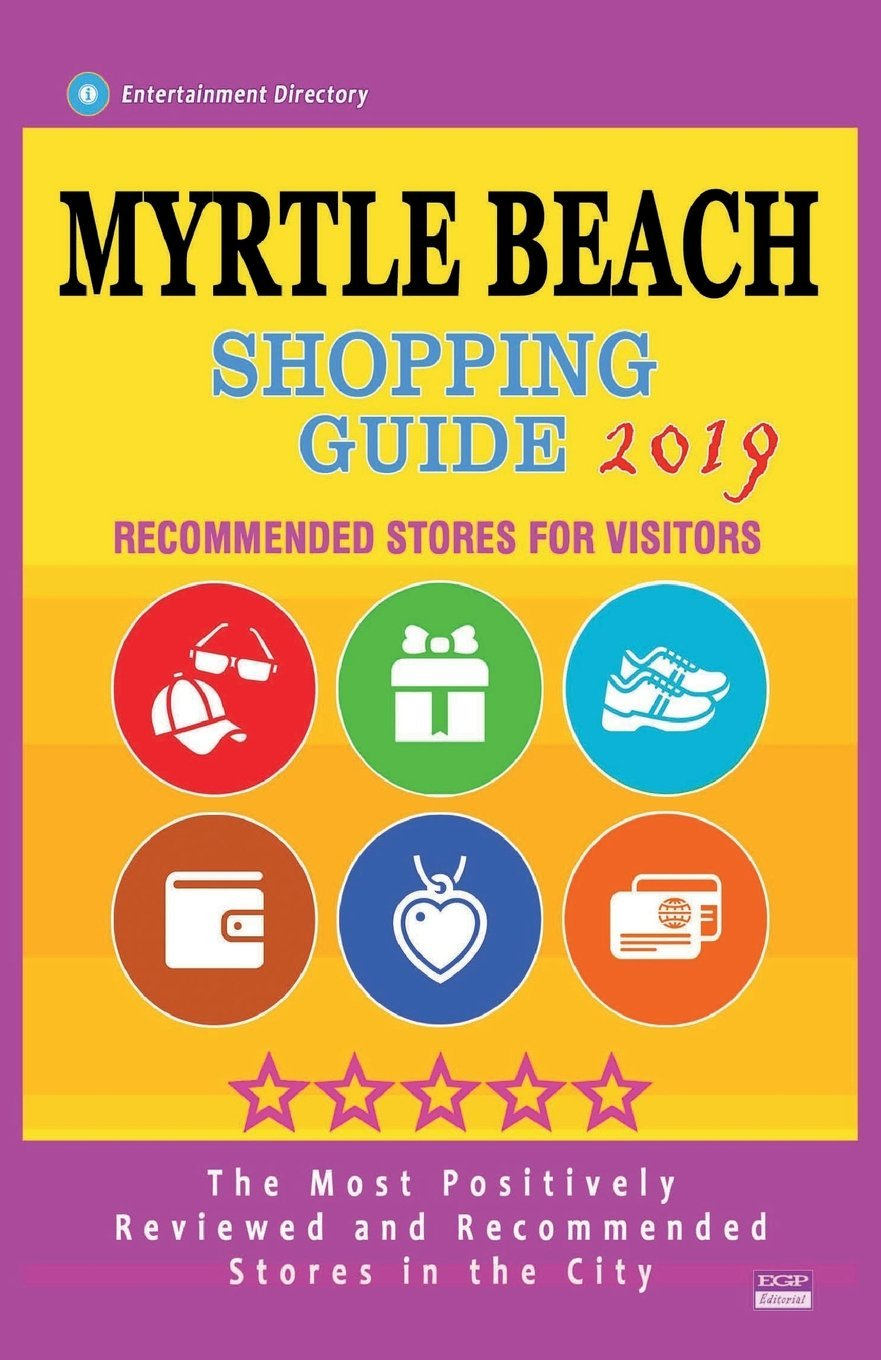 Myrtle Beach Shopping Guide 2019: Best Rated Stores in