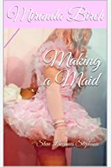 Making a Maid: Steve Becomes Stephanie Kindle Edition