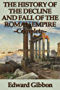 The History of the Decline and Fall of the Roman Empire - Complete (English Edition)
