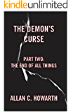 The Demon's Curse: Part Two - The End of All Things