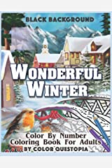 Wonderful Winter BLACK BACKGROUND Color By Number Coloring Book For Adults: Fun Frosty Weather Coloring Book Paperback