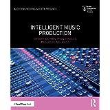 Intelligent Music Production (Audio Engineering Society Presents)