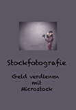 Stockfotografie: Geld verdienen mit Microstock