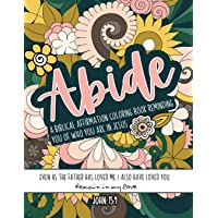 Abide A Biblical Affirmation Coloring Book Reminding You Of Who You Are In Jesus: Large Size Bible Coloring Book With…