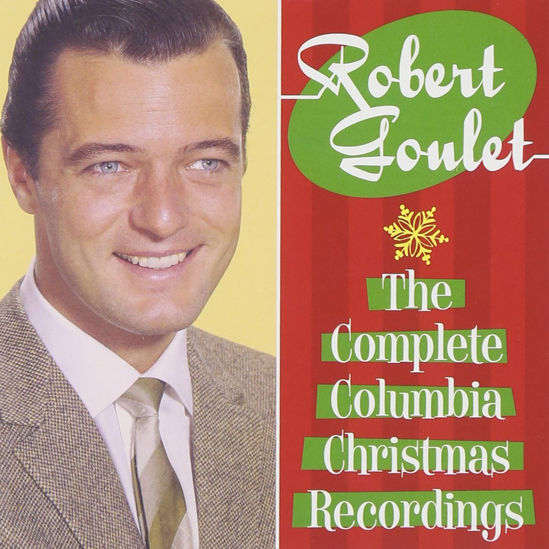 Robert Goulet - The Complete Columbia Christmas Recordings ...
