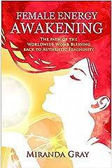 Female Energy Awakening Kindle Edition
